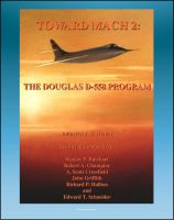 Toward Mach 2: The Douglas D-558 Program - Skystreak and Skyrocket Early Transonic Research...