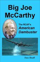 BIG JOE McCARTHY -The RCAF's American Dambuster