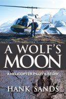 A Wolf's Moon: A Helicopter Pilot's Story